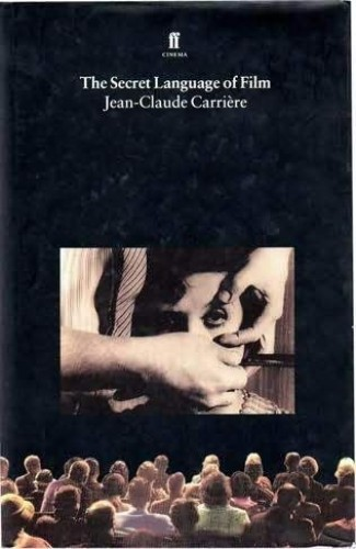 The Secret Language of Film By Jean-Claude Carriere