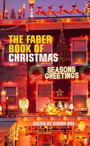 Faber Book of Christmas By Simon Rae