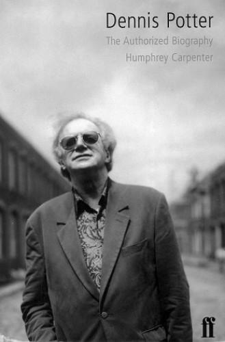 Dennis Potter By Humphrey Carpenter
