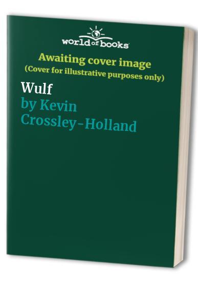 Wulf By Kevin Crossley-Holland