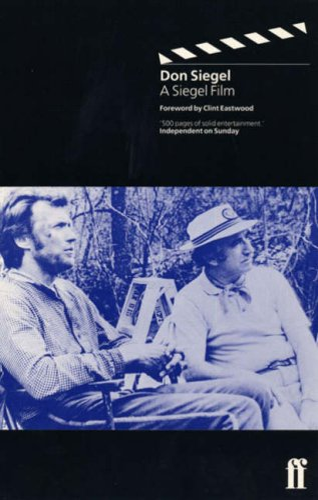 A Siegel Film: An Autobiography By Don Siegel