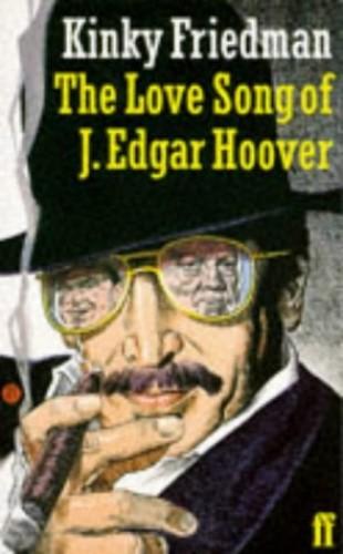 The Love-song of J.Edgar Hoover By Kinky Friedman