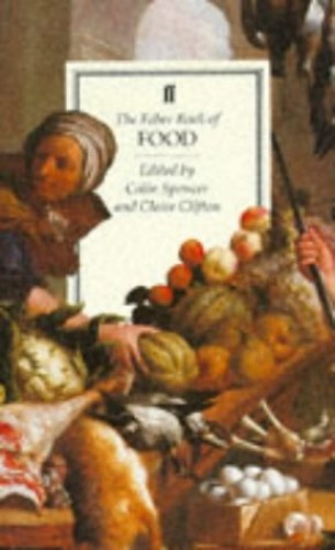 Faber Book of Food By Edited by Colin Spencer