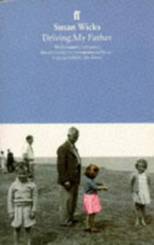 Driving My Father By Susan Wicks