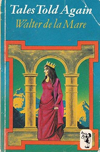 Tales Told Again By Walter de la Mare