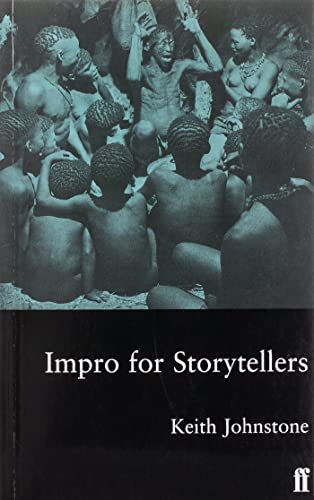 Impro for Storytellers: Theatresports and the Art of Making Things Happen by Keith Johnstone