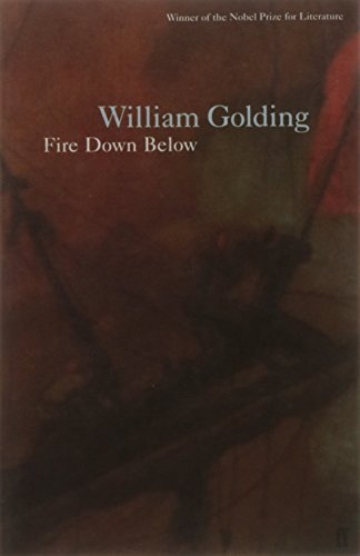 Fire Down Below By William Golding