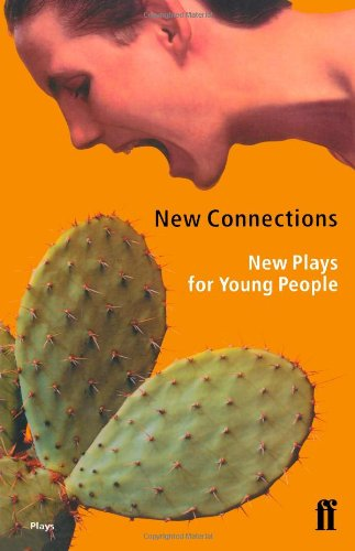 New Connections: New Plays for Young People By Various Various