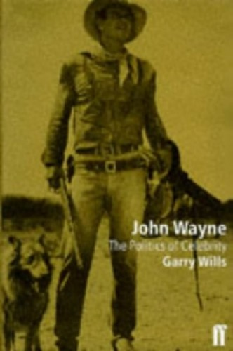 John Wayne By Garry Wills