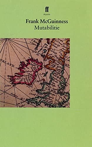 Mutabilitie By Frank McGuinness