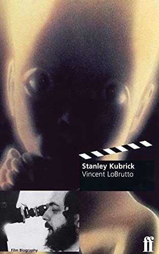 Stanley Kubrick By Vincent LoBrutto