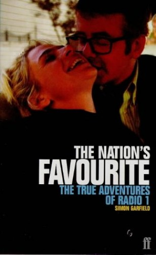 The Nation's Favourite: True Adventures of Radio 1 by Simon Garfield