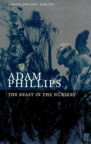 Beast in the Nursery By Adam Phillips