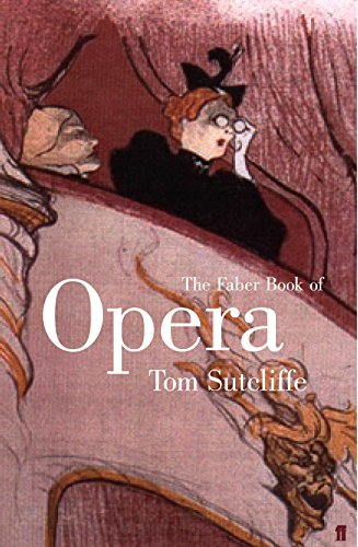 Faber Book of Opera By Tom Sutcliffe
