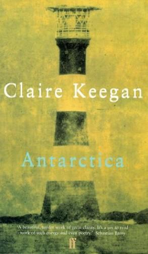 Antarctica By Claire Keegan