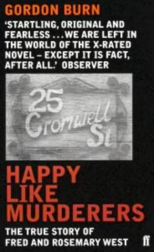 Happy Like Murderers By Gordon Burn