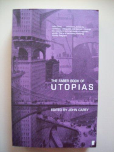 Faber Book of Utopias By John Carey