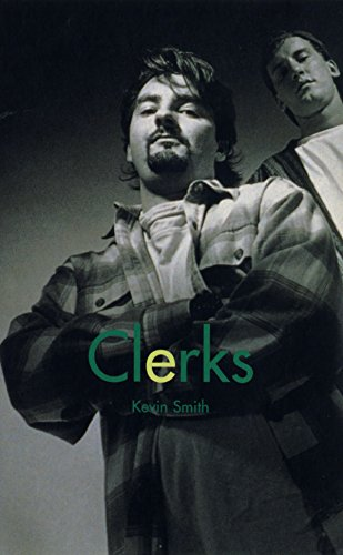 Clerks: Screenplay by Kevin Smith