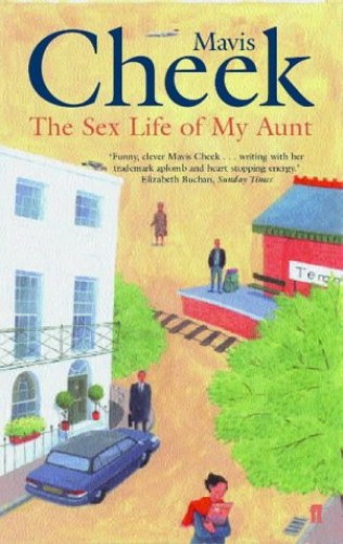 Sex Life of My Aunt By Mavis Cheek