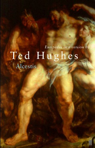 Euripides' Alcestis By Ted Hughes