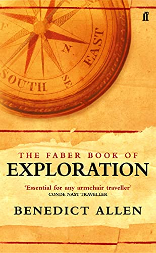 The Faber Book of Exploration Edited by Benedict Allen