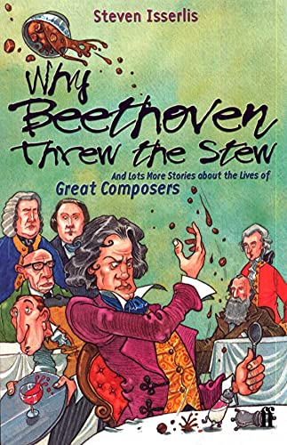 Why Beethoven Threw the Stew By Steven Isserlis