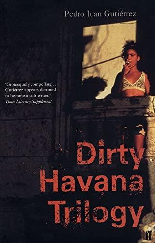 Dirty Havana Trilogy By Pedro Juan Gutierrez