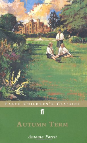 Autumn Term (Children's Classics) By Antonia Forest