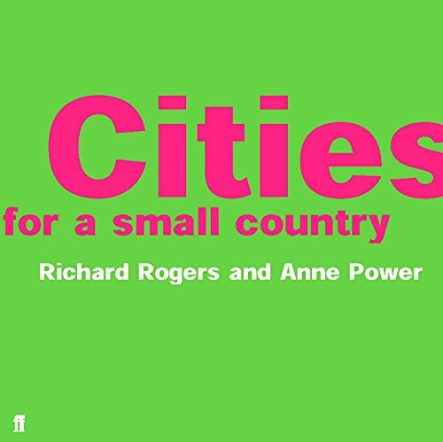 Cities for a Small Country by Richard Rogers