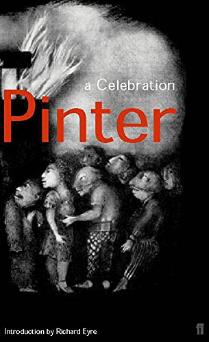 Harold Pinter: A Celebration By Sir Richard Eyre