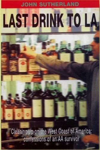 Last Drink to La By John Sutherland