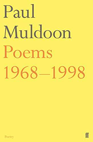 Poems 1968-1998 Poems 1968-1998 By Paul Muldoon