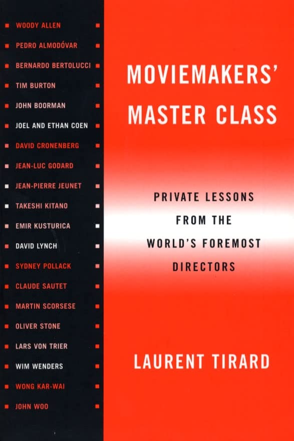 Moviemakers' Master Class: Private Lessons from the World's Foremost Directors By Laurent Tirard