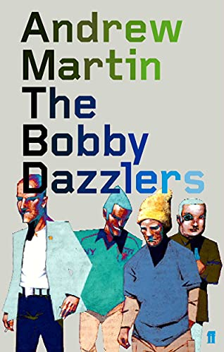 The Bobby Dazzlers By Andrew Martin (Professor)