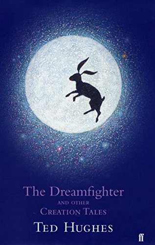 The Dreamfighter and Other Creation Tales By Ted Hughes