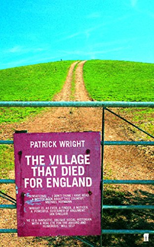 The Village that Died for England: The Strange Story of Tyneham By Patrick Wright