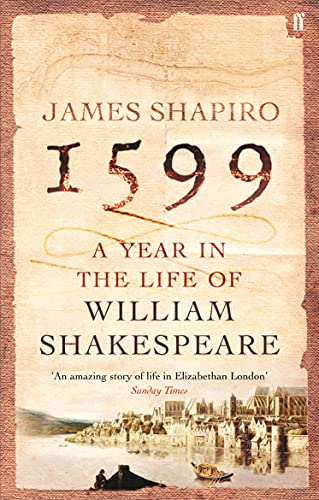 1599: A Year in the Life of William Shakespeare von James Shapiro