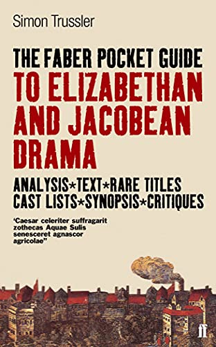 The Faber Pocket Guide to Elizabethan and Jacobean Drama By Edited by Simon Trussler