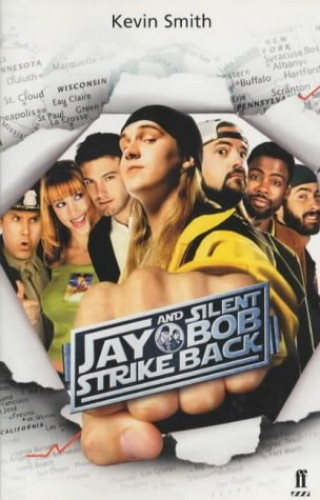 Jay and Silent Bob Strike Back By Kevin Smith