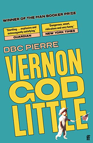 Vernon God Little by D. B. C. Pierre
