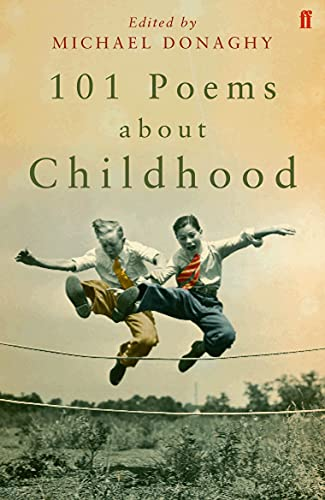 101 Poems about Childhood By Edited by Michael Donaghy