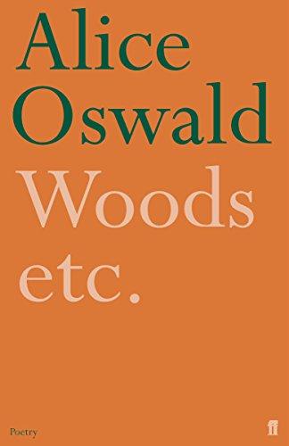 Woods Etc. By Alice Oswald