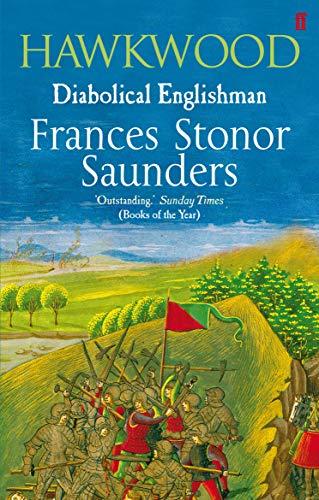Hawkwood: Diabolical Englishman by Frances Stonor Saunders