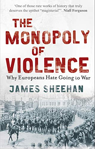The Monopoly of Violence By Professor James Sheehan