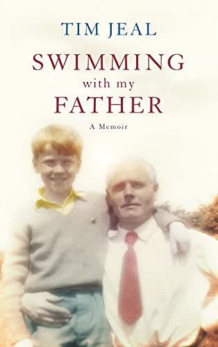 Swimming with My Father By Tim Jeal