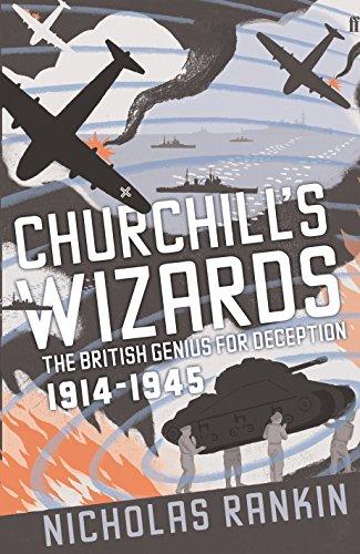 Churchill's Wizards: The British Genius for Deception, 1914-1945 by Nicholas Rankin
