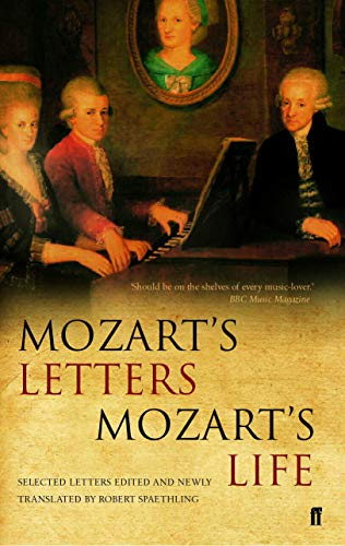 Mozart's Letters, Mozart's Life By Professor Robert Spaethling