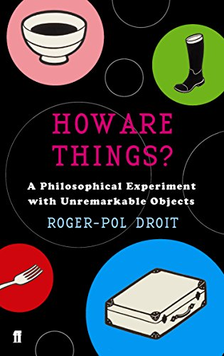 How Are Things? By Roger-Pol Droit