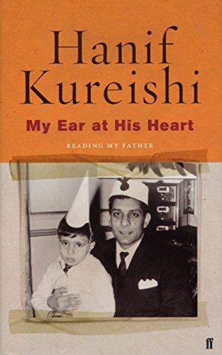 My Ear at His Heart By Hanif Kureishi