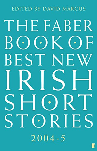 The Faber Book of Best New Irish Short Stories 2004-05 By David Marcus